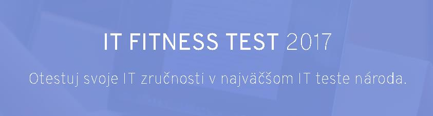 Spustenie IT Fitness testu 2017 na Slovensku
